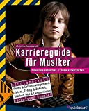 Musiker: Karriereguide fr Musiker: Potenziale entdecken. Trume verwirklichen.