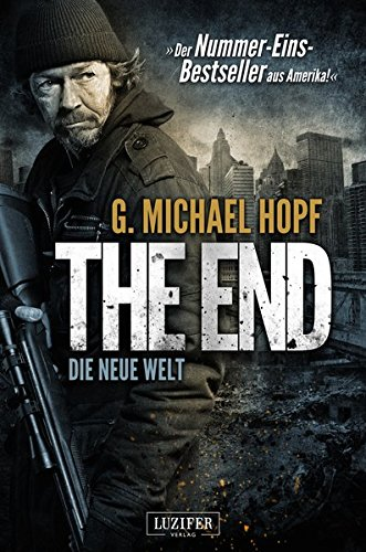 G. Michael Hopf - The End: Die neue Welt