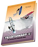 Windsurfen: Tricktionary II - Die ultimative Windsurf Bibel