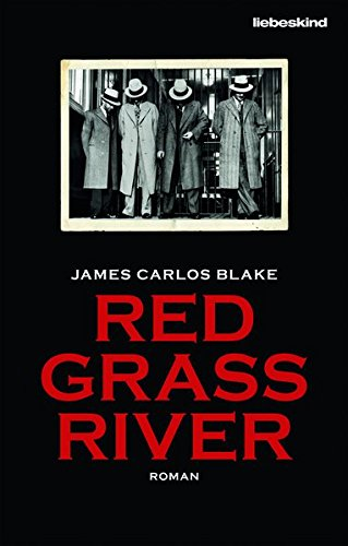 James Carlos Blake - Red Grass River