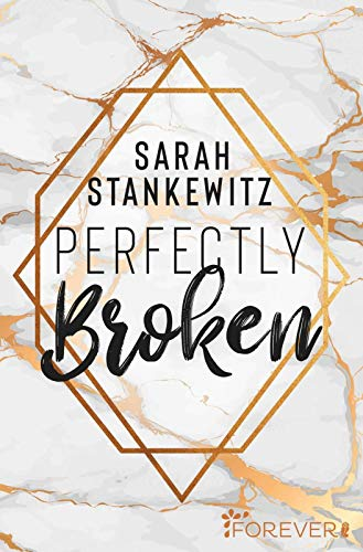 Sarah Stankewitz - Perfectly Broken