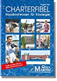 Hausbootferien: Charterfibel: Hausbootwissen fr Einsteiger. Mit der neuen Charterbescheinigung