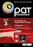 Billard: Pool Billard Trainingshefte: Pool Billard Trainingsheft PAT 3: Mit dem offiziellen Spielvermgenstest der WPA: Bd 3