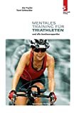 Mentaltraining: Mentales Training f�r Triathleten und alle Ausdauersportler