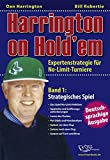 Poker: Harrington on Hold'em: Expertenstrategie f�r No-Limit-Turniere. Band 1: Strategisches Spiel. - Poker
