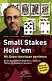 Poker: Small Stakes Hold'em - mit Expertenwissen gewinnen
