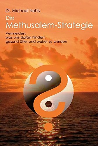 Nehls, Michael - Methusalem-Strategie, Die