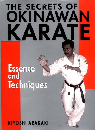 The Secrets of Okinawan Karate: Essence and Techniques