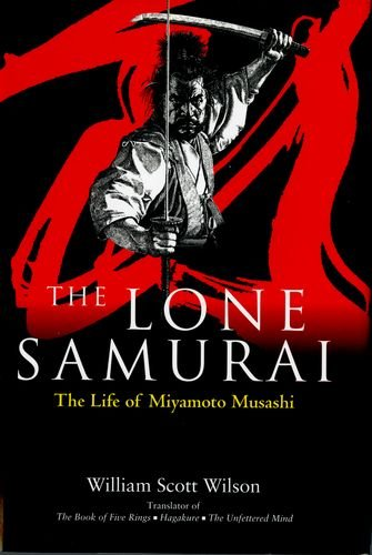 the life and history of miyamoto musashi Born in the village of miyamoto in okayama prefecture around 1584, the son of  an acclaimed swordsman musashi lead an itinerant lifestyle from an early age,.