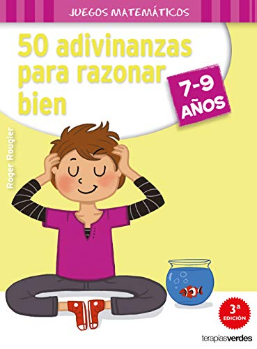 50 adivinanzas para razonar bien, 7 - 9 Anos / 50 Brainteasers to Reason Well, 7 - 9 Years