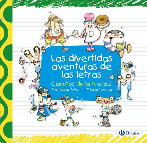 Las divertidas aventuras de las letras / The Hilarious Adventures of Letters: Cuentos de la A a la Z / Tales from A to Z