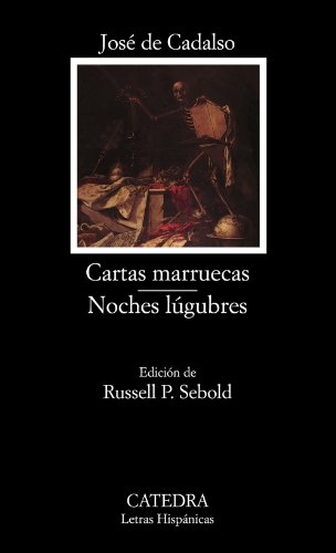 Cartas Marruecas, Noches Lugubres / Moroccan Letters, Lugubrious Nights