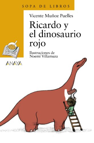 Ricardo y el dinosaurio rojo / Richard and the Red Dinosaur