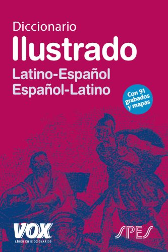 Diccionario ilustrado Latino-Espanol Espanol-Latino / Illustrated Dictionary Latin-Spanish Spanish-Latin