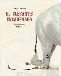 El elefante encadenado/ The Chained Elephant