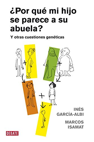 Por que mi hijo se parece a su abuela? / Why Does My Child Looks Like the Grandmother?: Y otras cuestiones geneticas / And other Genetic Questions par  GARCIA, ISAMAT