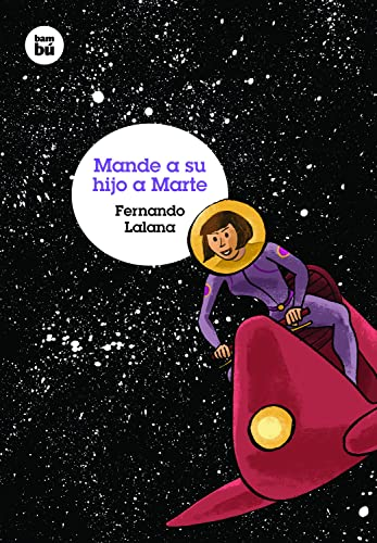 Mande a su hijo a Marte / Send Your Child to Mars