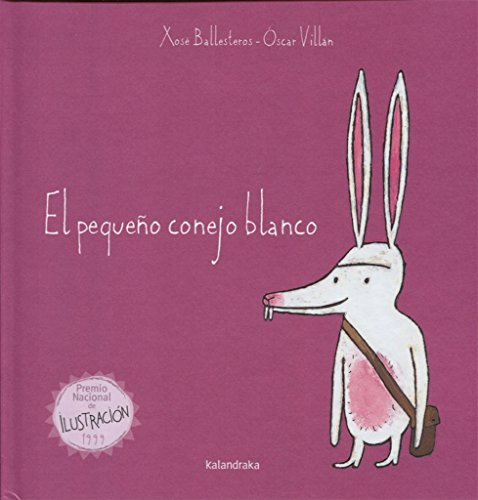 El Pequeno Conejo Blanco / The Little White Rabbit