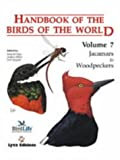 Handbook of the Birds of the World: Jacamars to Woodpeckers Vol 7