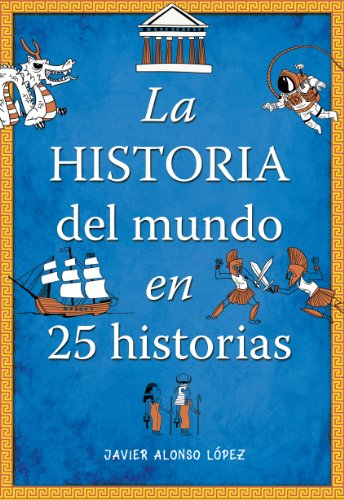 La historia del mundo en 25 historias /The History of the World in 25 Stories