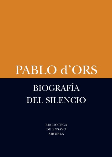 Biografía del silencio / Biography of silence: Breve ensayo sobre meditación / A Brief Essay on Meditation