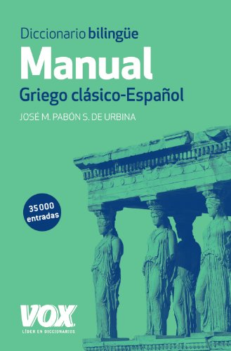 Diccionario bilingue manual / Greek Handbook Dictionary: Griego Clasico - Espanol / Classic Greek - Spanish