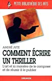Andr Jute, Martine Falguires (Traduction) - Comment crire un thriller