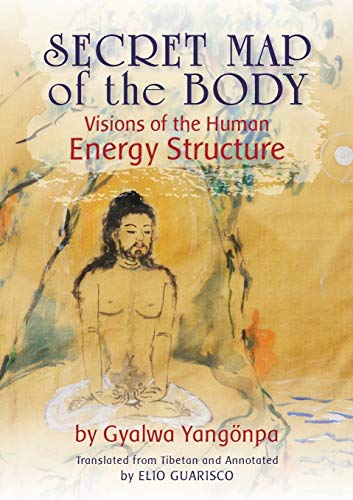Secret Map of the Body: Visions of the Human Energy Structure par Gyalwa Yangonpa