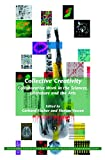 Collective creativity ; collaborative work in the sciences, literature and the arts-visual