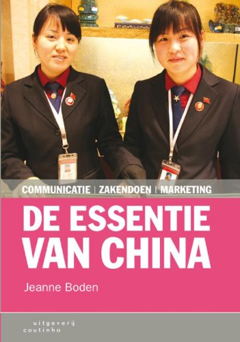 De essentie van China: communicatie, zakendoen, marketing
