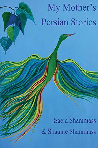 My Mother's Persian Stories: Folk tales for all ages in English and Farsi