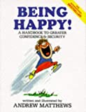 Andrew Matthews, Being Happy!: A Handbook to Greater Confidence and Security
