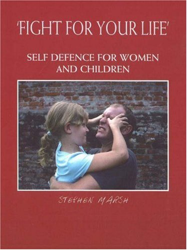 Self Defence for Women and Children Fight for Your Life