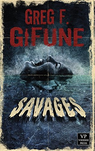 Greg F. Gifune - Savages
