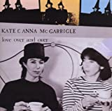 Kate McGarrigle & Anna, Love Over and Over