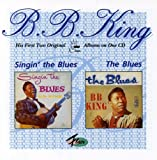 B.B. King, Singin' the Blues/The Blues