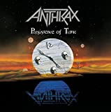 Anthrax, Persistence of Time