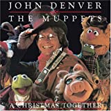 John Denver &amp; the Muppets, A Christmas Together [Laserlight]
