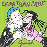Less Than Jake, Greased