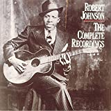 Robert Johnson, The Complete Recordings