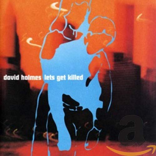David Holmes, Let's Get Killed