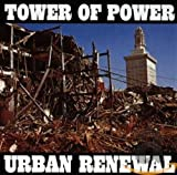 Tower Of Power, Urban Renewal