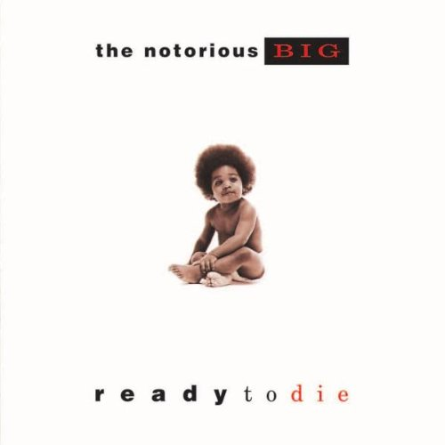 Notorious BIG, Ready to Die