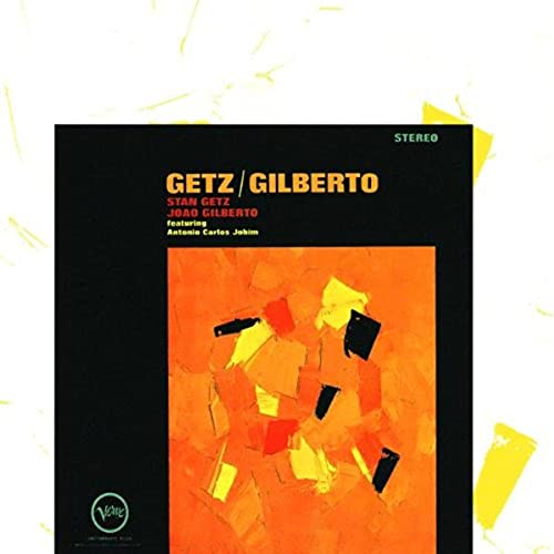 Getz Gilberto The Girl From Ipanema