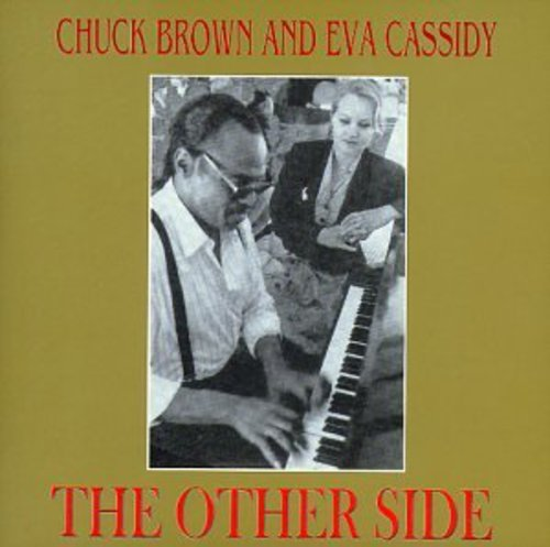 Chuck brown amp eva cassidy the other side reviews folk music