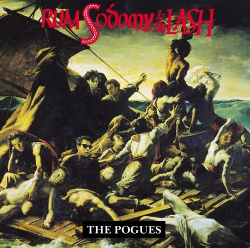 Pogues, Rum Sodomy and the Lash