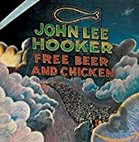 John Lee Hooker, Free Beer and Chicken