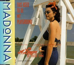 Madonna, This Used to Be My Playground