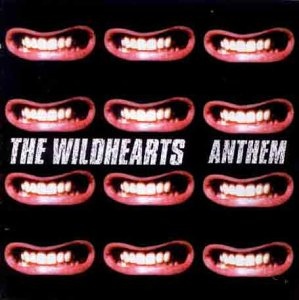 Wildhearts, Anthem [CD1]