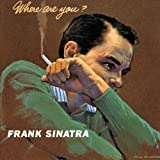 Frank Sinatra, Where Are You